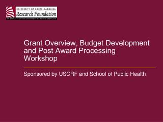 Grant Overview, Budget Development and Post Award Processing Workshop