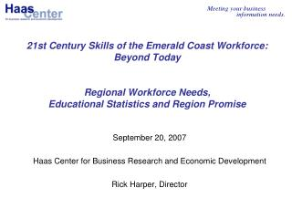 September 20, 2007 Haas Center for Business Research and Economic Development