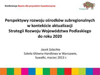 Konferencja Razem dla przyszłości Suwalszczyzny