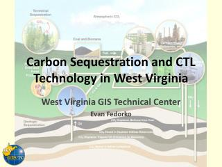 Carbon Sequestration and CTL Technology in West Virginia