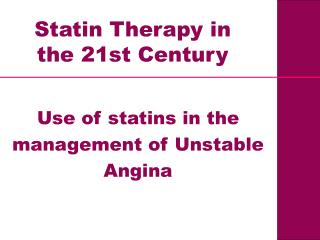 Use of statins in the management of Unstable Angina