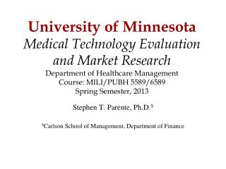 Stephen T. Parente, Ph.D. $ $ Carlson School of Management, Department of Finance