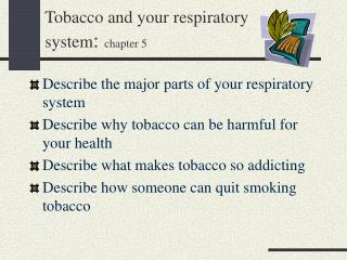 Tobacco and your respiratory  system :  chapter 5