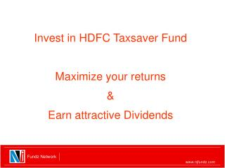 Invest in HDFC Taxsaver Fund Maximize your returns & Earn attractive Dividends