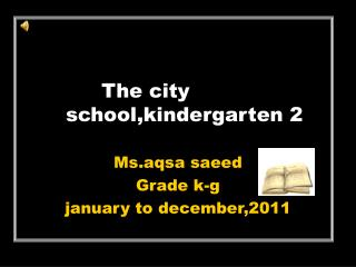 The city 	school,kindergarten 2