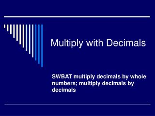 Multiply with Decimals