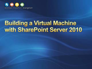 Building a Virtual Machine with SharePoint Server 2010