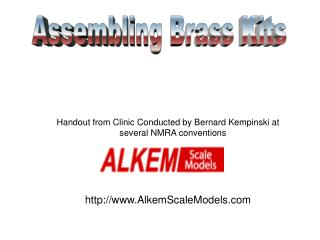 Handout from Clinic Conducted by Bernard Kempinski at several NMRA conventions http://www.AlkemScaleModels.com