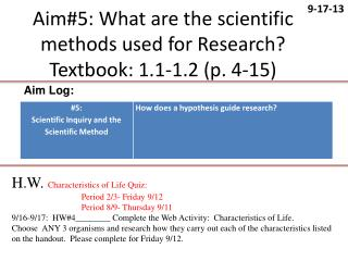 Aim#5: What are the scientific methods used for Research? Textbook: 1.1-1.2 (p. 4-15)