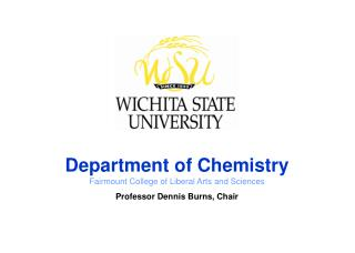 Department of Chemistry Fairmount College of Liberal Arts and Sciences