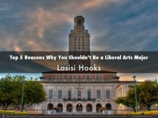 Top 5 Reasons You Shouldn't Major in Liberal Arts