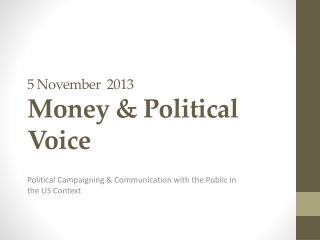 5 November  2013 Money & Political Voice