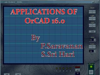 APPLICATIONS OF OrCAD 16.0