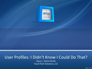 User Profiles: I Didn't Know I Could Do That?
