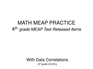 MATH MEAP PRACTICE 4 th grade MEAP Test Released Items
