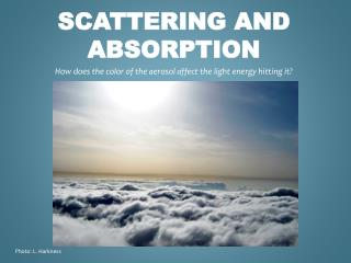 Scattering and Absorption