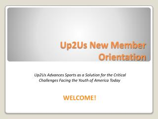 Up2Us New Member Orientation