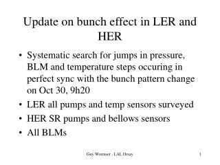 Update on bunch effect in LER and HER