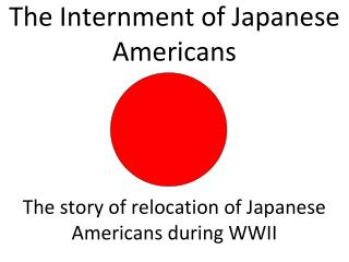 The Internment of Japanese Americans