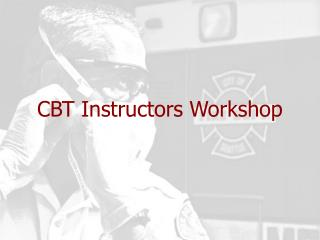 CBT Instructors Workshop