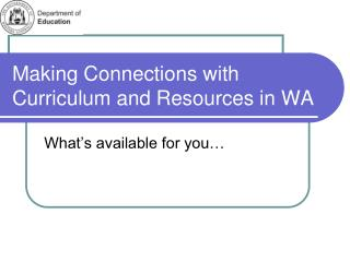 Making Connections with Curriculum and Resources in WA