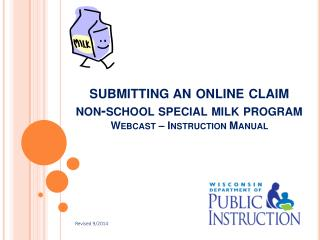 submitting an online claim non-school special milk program Webcast – Instruction Manual