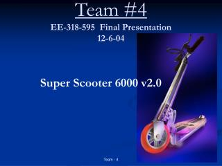Team #4 EE-318-595  Final Presentation 12-6-04