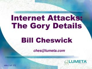Internet Attacks: The Gory Details Bill Cheswick