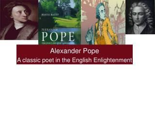Alexander Pope A classic poet in the English Enlightenment