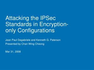 Attacking the IPSec Standards in Encryption-only Configurations