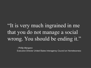 """It is very much ingrained in me that you do not manage a social wrong. You should be ending it."""