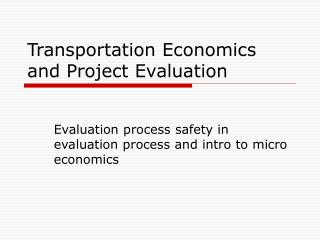 Transportation Economics and Project Evaluation