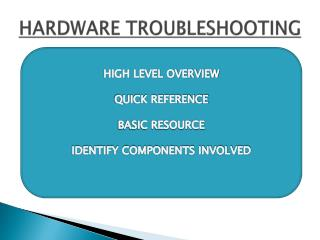 HARDWARE TROUBLESHOOTING