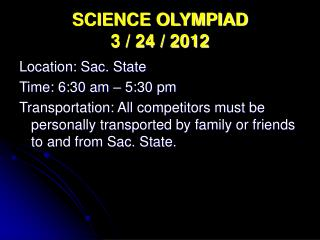 SCIENCE OLYMPIAD  3 / 24 / 2012