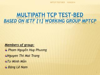 MULTIPATH TCP TEST-BED Based on IETF [1] working group MPTCP