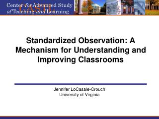 Standardized Observation: A Mechanism for Understanding and Improving Classrooms