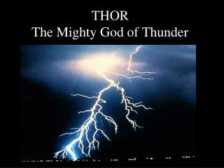 THOR The Mighty God of Thunder
