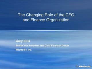 The Changing Role of the CFO  and Finance Organization