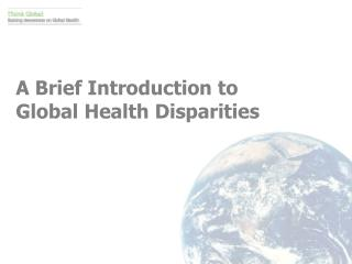 A Brief Introduction to Global Health Disparities