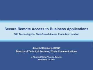 Joseph Steinberg, CISSP Director of Technical Services, Whale Communications