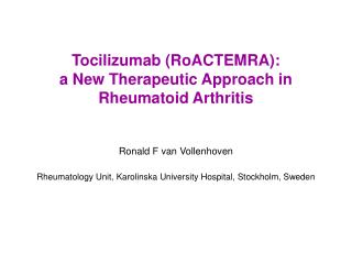 Tocilizumab (RoACTEMRA):                      a New Therapeutic Approach in Rheumatoid Arthritis
