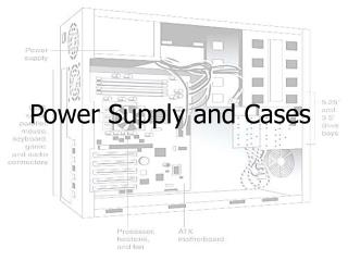 Power Supply and Cases