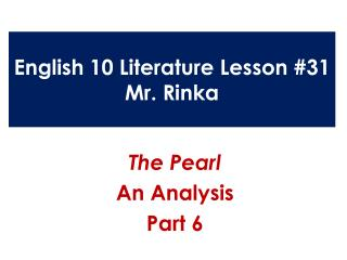 English 10 Literature Lesson #31 Mr.  Rinka