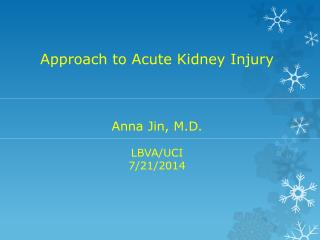 Approach to Acute Kidney Injury Anna Jin, M.D. LBVA/UCI 7/21/2014