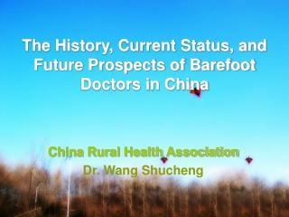 The History, Current Status, and Future Prospects of Barefoot Doctors in China