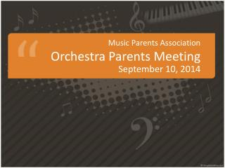 Music Parents Association Orchestra Parents Meeting