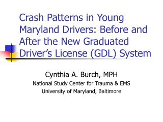 Cynthia A. Burch, MPH National Study Center for Trauma & EMS University of Maryland, Baltimore