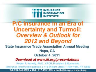 P/C Insurance in an Era of Uncertainty and Turmoil:  Overview & Outlook for  2012 and Beyond