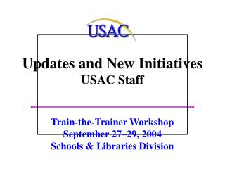 Updates and New Initiatives USAC Staff