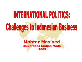 INTERNATIONAL POLITICS: Challenges to Indonesian Business